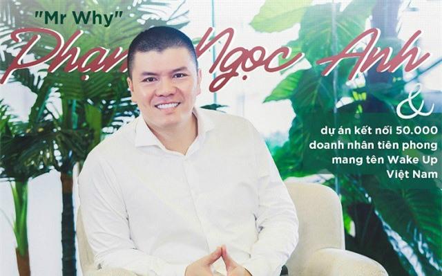 Mr.Why Phạm Ngọc Anh và dự án kết nối 50.000 doanh nhân