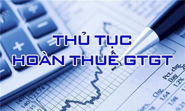 3 thủ tục hoàn thuế giá trị gia tăng