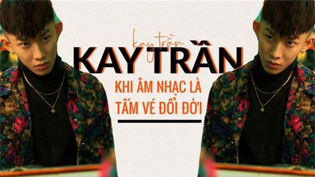 Kay Trần – Khi âm nhạc là tấm vé đổi đời - Ảnh 1.