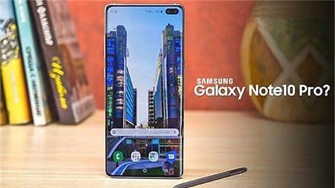 Samsung Galaxy Note 10 Pro sẽ có pin dung lượng 4500mAh