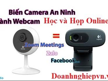 5 bước đơn giản để biến Camera giám sát thành Webcam học trực tuyến xịn xò