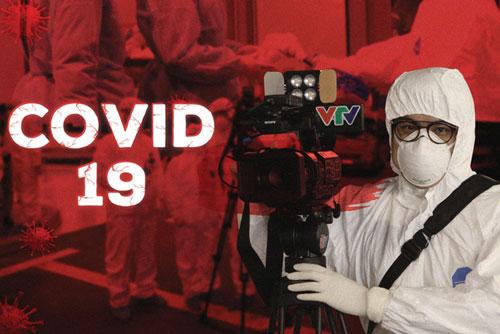 Phóng viên VTV tác nghiệp trong mùa dịch COVID-19.