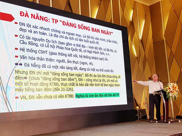 PGS.TS Trần Đình Thiên: Đà Nẵng mới chỉ đáng sống ban ngày và đáng ngủ ban đêm! (Ảnh: HC)