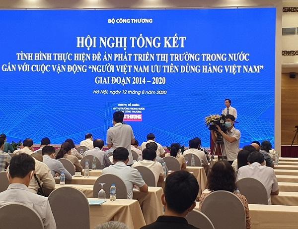 """Hội nghị Tổng kết Đề án Phát triển thị trường trong nước gắn với Cuộc vận động """"Người Việt Nam ưu tiên dùng hàng Việt Nam"""" ngành Công Thương giai đoạn 2014 – 2020."""