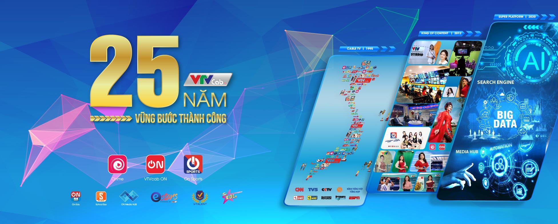 VTVCab 25 năm luôn vững bước thành công.
