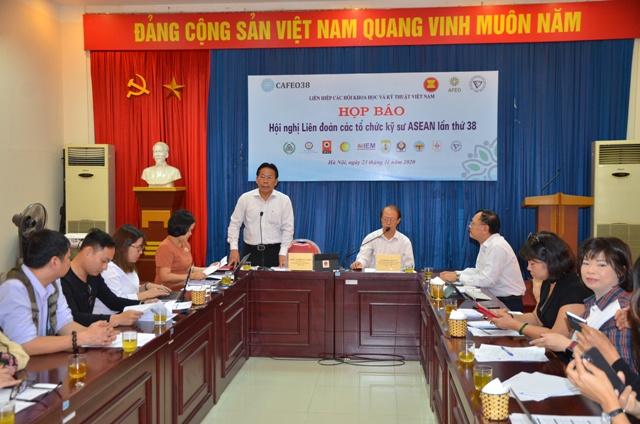 """họp báo về tổ chức """"Hội nghị Liên đoàn các tổ chức kỹ sư ASEAN lần thứ 38 – CAFEO 38) ."""