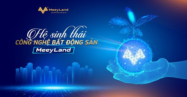 Meey Land tiên phong cung cấp cho thị trường các giải pháp đột phá kết hợp ba lĩnh vực Công nghệ - Bất động sản - Tài chính.