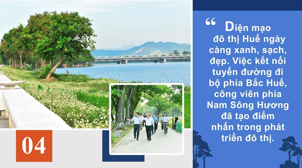 Diện mạo đô thị Huế ngày càng xanh, sạch, đẹp. Việc kết nối tuyến đường đi bộ phía Bắc Huế, công viên phía Nam Sông Hương đã tạo điểm nhấn trong phát triển đô thị.