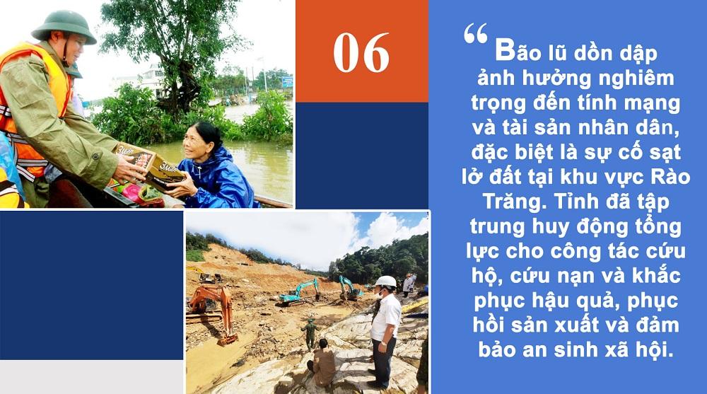 Bão lũ dồn dập ảnh hưởng nghiêm trọng đến tính mạng và tài sản nhân dân, đặc biệt là sự cố sạt lở đất tại khu vực Rào Trăng. Tỉnh Thừa Thiên Huế đã tập trung huy động tổng lực cho công tác cứu hộ, cứu nạn và khắc phục hậu quả, phục hồi sản xuất và đảm bảo an sinh xã hội.