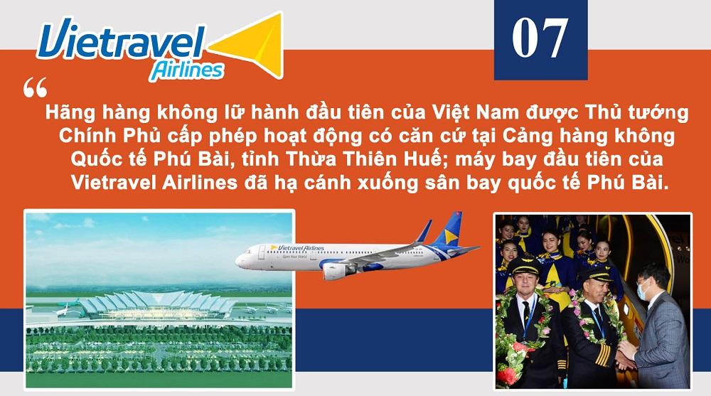 Vietravel Ariline, hãng hàng không lữ hành đầu tiên của Việt Nam được Thủ tướng Chính Phủ cấp phép hoạt động có căn cứ tại Cảng hàng không Quốc tế Phú Bài, tỉnh Thừa Thiên Huế; máy bay đầu tiên của Vietravel Airlines đã hạ cánh xuống sân bay quốc tế Phú Bài.