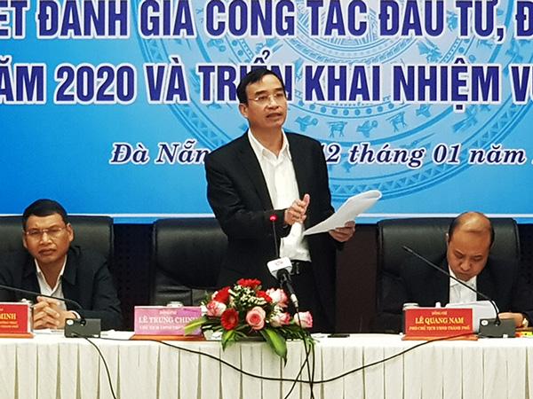 Chủ tịch UBND TP Đà Nẵng Lê Trung Chinh phát biểu tại hội nghị sơ kết, đánh giá công tác đầu tư, đền bù giải tỏa năm 2020 và triển khai nhiệm vụ năm 2021 do UBND TP Đà Nẵng tổ chức sáng 12/1