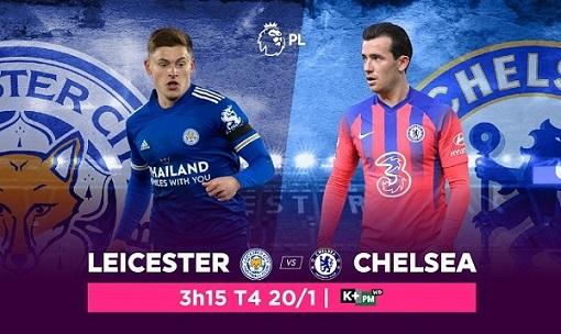 Leicester đối đầu Chelsea
