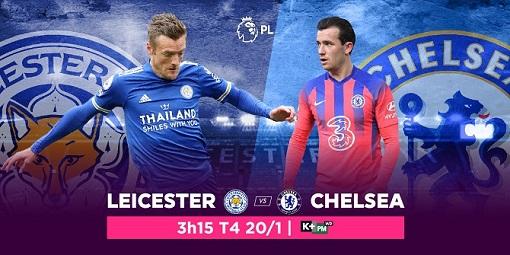 Cửa thắng nào cho Leicester khi đối đầu với Chelsea