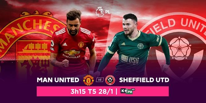 Đón xem trận cầu giữa Manchester United và Sheffield UTD