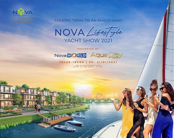 Nova Lifestyle Yacht Show - sự kiện tri ân Khách hàng cuối cùng của tháng 1/2021 tại Bến du thuyền Bình Khánh, quận 2 từ 30-31/01.