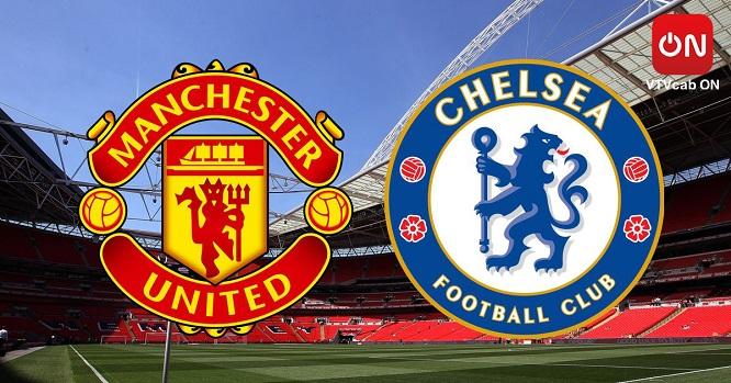 Chelsea tiếp đón Manchester United trên sân nhà Stamford Bridge