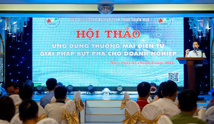 Hội thảo Ứng dụng thương mại điện tử – Giải pháp bứt phá cho doanh nghiệp vừa được Hiệp hội Doanh nghiệp tỉnh Thừa Thiên Huế tổ chức.
