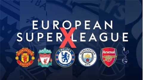 Man City, Arsenal, Tottenham, Liverpool, MU và Chelsea từ bỏ Super League
