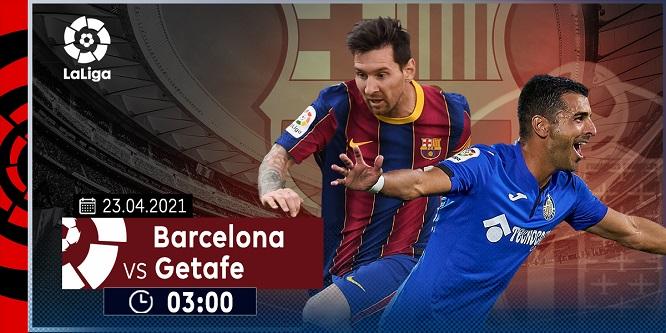 Barca rất hứng khởi bước vào trận đấu tới đây với Getafe ngay trên sân Camp Nou vào rạng sáng thứ Sáu (23/04)