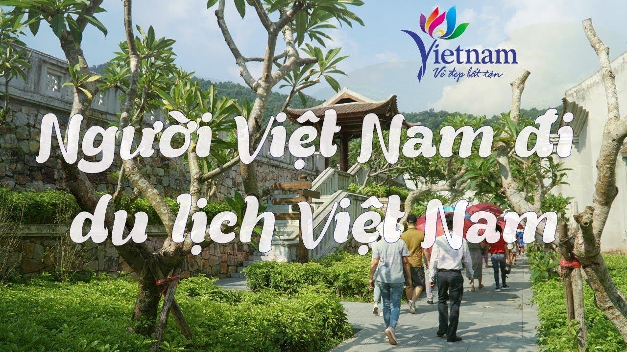 Khách du lịch Việt Nam vẫn là nguồn sống duy nhất của ngành du lịch trong năm 2021