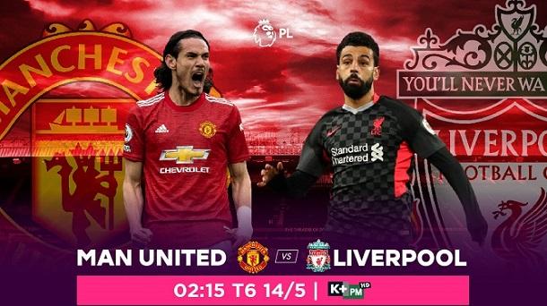 Nhận định Manchester United vs. Liverpool, trực tiếp trên VTVcab ON