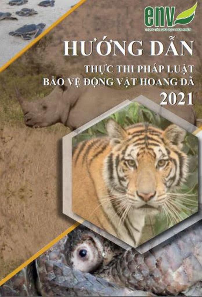 """ENV phát hành tài liệu  """"Hướng dẫn thực thi pháp luật về bảo vệ động vật hoang dã 2021"""""""
