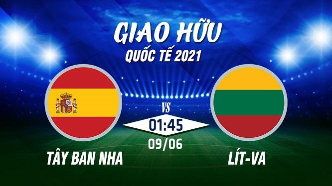 Đội tuyển Tây Ban Nha sẽ hoàn tất quá trình chuẩn bị cho Euro mùa này bằng trận giao hữu với Lít-va tại Leganes, Tây Ban Nha.