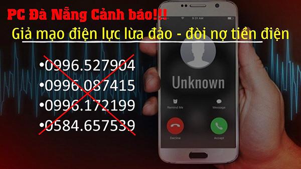 PC Đà Nẵng cảnh báo các số điện thoại này đã giả mạo điện lực để lừa đảo khách hàng, đòi nợ tiền điện
