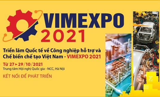 Triển lãm quốc tế công nghiệp hỗ trợ và chế biến chế tạo Việt Nam – VIMEXPO 2021