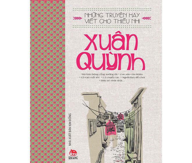 Ngoài thơ tình, Xuân Quỳnh còn dành nhiều thời gian để viết cho thiếu nhi với những tác phẩm nổi tiếng như: Mùa xuân trên cánh đồng, Bầu trời trong quả trứng, Bến tàu trên thành phố, Chú gấu trong vòng đu quay…Ảnh: NXB Kim Đồng.