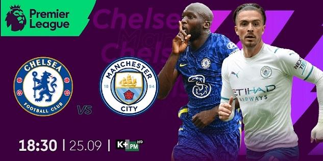 Đại chiến giữa Chelsea và Manchester City diễn ra vào lúc 18:30 thứ Bảy (ngày 25/9/2021)