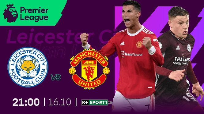 Nhận định trận đấu giữa Leicester City và MU